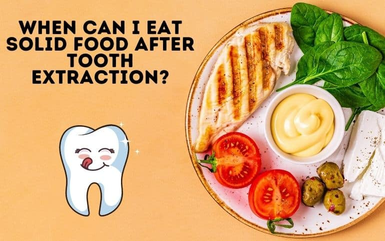 When Can I Eat Solid Food after Tooth Extraction_